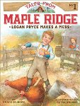 Tales from Maple Ridge: Logan Pryce Makes a Mess