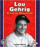 Lou Gehrig: A Life of Dedication