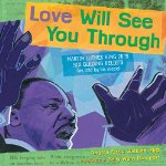 Love Will See You Through: Martin Luther King Jr.'s Six Guiding Beliefs