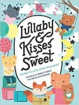 Lullaby and Kisses Sweet: Poems to love with your baby