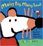 Maisy Big, Maisy Small: A Book of Maisy Opposites