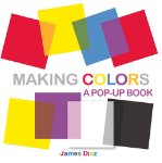 Making Colors: A Pop-Up Book