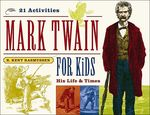 Mark Twain for Kids: His life and Times
