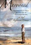 Marooned: The Strange but True Story of Alexander Selkirk, the real Robinson Cru