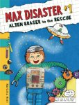 Max Disaster: Alien Eraser to the Rescue