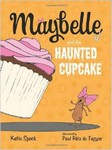 Maybelle and the Haunted Cupcakes