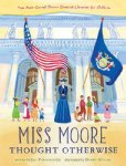 Miss Moore Thought Otherwise: How Anne Carroll Moore Created Libraries for Child