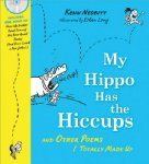 My Hippo Has the Hiccups and Other Poems I Totally Made Up