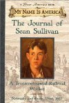 My Name Is America: The Journal Of Sean Sullivan, A Transcontinental Railroad Wo