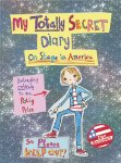 My Totally Secret Diary: On Stage in America