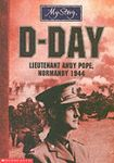 D-Day: The Story of Lieutenant Andy Pope, Normandy 1944