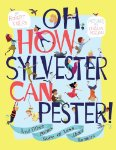 Oh, How Sylvester Can Pester And Other Poems More or Less About Manners