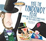 Pass The Pandowdy, Please: Chewing on History with Famous Folks and Their Fabulo