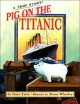 Pig on the Titanic: A True Story