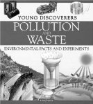 Pollution and Waste: Environmental Facts and Experiments