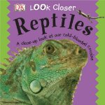 Look Closer: Reptiles
