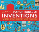 Pop-Up House of Inventions: Hundreds of Fabulous Facts About Your Home