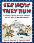 See how they run: Campaign dreams, election schemes, and the race to the White H
