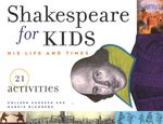 Shakespeare for Kids: His Life and Times