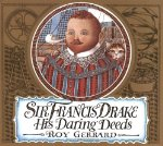 Sir Francis Drake: His Daring Deeds