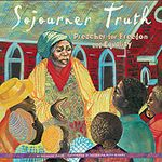 Sojourner Truth: Preacher for Freedom and Equality