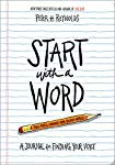 Start with a Word: A Journal for Finding Your Voice