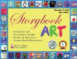 Storybook Art: Hands-On Art for Children in the Styles of 100 Great Picture Book