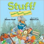 Stuff! Reduce, Reuse, Recycle