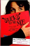 Sucks to be me: The All-True Confessions of Mina Hamilton, Teen Vampire (maybe)