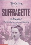 Suffragette: The Diary of Dollie Baxter, London 1909-1913