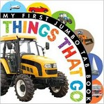 My First Jumbo Tab Book: Things that go