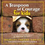 Teaspoon of Courage for Kids: A Little Book of Encouragement