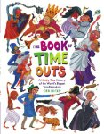The Book of Time Outs: A Mostly True History of the World's Biggest Troublemaker