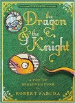 The Dragon and the Knight: A pop-up Misadventure