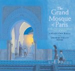 The Grand Mosque of Paris: A Story of How Muslims Rescued Jews During the Holoca
