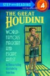 The Great Houdini: World Famous Magician and Escape Artist