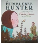 The Humblebee Hunter: Inspired by the life and experiments of Charles Darwin and