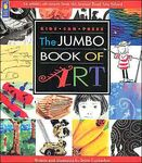 The Jumbo Book of Art: An artistic adventure from the Avenue Roads Arts School