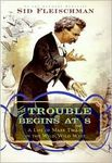 The Trouble begins at 8: A life of Mark Twain in the wild, wild, west
