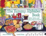 The Yummy Alphabet Book: Herbs, Spices and Other Natural Flavors
