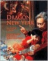 The Dragon New Year: A Chinese Legend