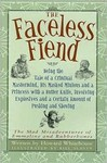 Faceless Fiend, The: Being the Tale of a Criminal Mastermind, His Masked Minions