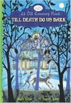 43 Old Cemetery Road:  Till Death do us Bark