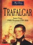 Trafalgar: James Grant, HMS Norseman 1799-1806