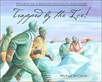 Trapped by the Ice: Shackleton's Amazing Antarctic Adventure