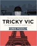 The impossibly True Story of Tricky Vic: The man who sold the Eiffel Tower