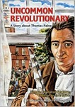 Uncommmon  Revolutionary: A story about Thomas Paine