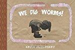 We Dig Worms!: