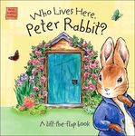 Who lives here Peter Rabbit? A lift-the-flap Book