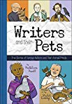 Writers and Their Pets: True Stories of Famous Authors and Their Animal Friends